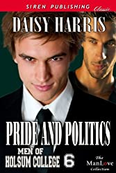 Pride and Politics [Men of Holsum College 6] (Siren Publishing Classic ManLove)