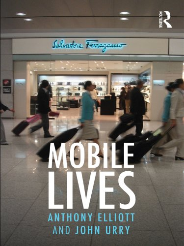 Mobile Lives (International Library of Sociology) (English Edition)