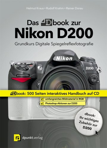 Das dbook zur Nikon D200: Grundkurs Digitale Spiegelreflexfotografie -