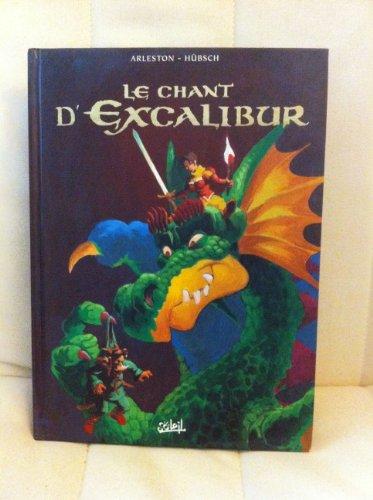 Le chant d'Excalibur l'Intégrale, Tome 1 : Tome 1, Le Réveil de Merlin ; Tome 2, Le Sidhe aux Mille Charmes ; Tome 3, La Griffe de Rome