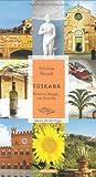Toskana: Brunnen, Burgen und Brunello. Oasen für die Sinne - Felicitas Mayall