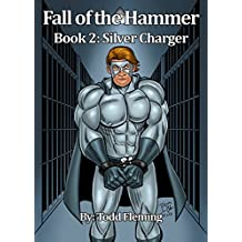 Fall of The Hammer Book 2: Silver Charger (English Edition)