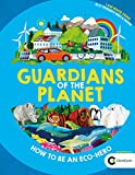 Guardians of the Planet: How to be an Eco-Hero (English Edition)