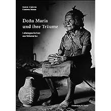 Dona Maria und ihre Träume: Lebensgeschichten aus Südamerika