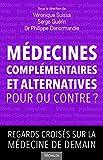 Médecines complémentaires et alternatives, pour ou contre? Regards croisés sur la médecine de demain...