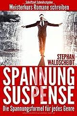 Spannung & Suspense - Die Spannungsformel für jedes Genre: Meisterkurs Romane schreiben Taschenbuch