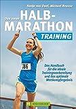 Das neue Halbmarathontraining: Das Handbuch für die ideale Trainingsvorbereitung und das optimale Wettkampfergebnis