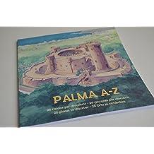 Palma A-Z: 26 racons per descobrir 26 rincones por descubrir 26 places to discover 26 orte zu entdecken