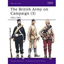 The British Army on Campaign, 1816-1902 (3): 1856-81 (Osprey Men-at-Arms series): 1856-81 Bk.3