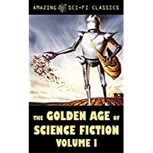 The Golden Age of Science Fiction - Volume I (English Edition)