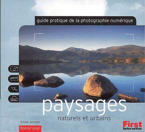 Guide pratique photo numérique : Paysag...