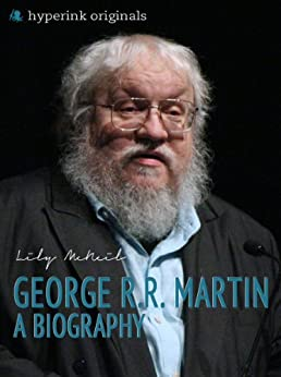 George R.R. Martin: A Biography by [McNeil, Lily]