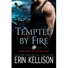 Tempted by Fire: Dragons of Bloodfire by Erin Kellison (2015-08-12)