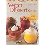 Vegan Desserts in Jars: Adorably Delicious Pies, Cakes, Puddings, and Much More by Kris Holechek Peters (2013-10-22)