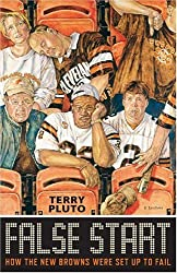 False Start: How the New Browns Were Set Up to Fail by Terry Pluto (2004-10-10)
