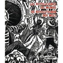 Die Revolutionen der Welt /Las Revoluciones del Mundo: Katalog