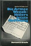 Die Armee Wenck - Hitlers letzte Hoffnung. Aufstellung, Einsatz und Ende der 12. deutschen Armee 1945