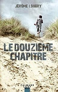 Le douzième chapitre par Jérôme Loubry