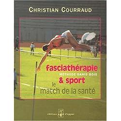 Fasciathérapie & sport - Méthode Danis Bois : Le match de la santé