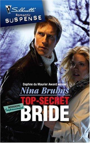 Top-Secret Bride (Silhouette Romantic Suspense) by Nina Bruhns (2007-09-05)