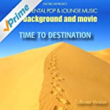 Time to Destination (Instrumental Pop & Lounge Music for Background and Movie) (Talkover-Version)