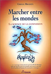 Marcher entre les mondes : La science de la compassion