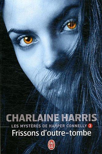 Les mystères de Harper Connelly, Tome 3 : Frissons d'outre-tombe par Charlaine Harris