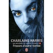 Les Mysteres de Harper Connelly 3: Frissons D'Outre-Tombe