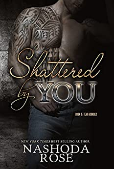 Shattered by You (Tear Asunder Book 3) by [Rose, Nashoda]