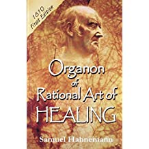 Organon of Rational Art of Healing by Samuel Hahnemann (2013-01-01)