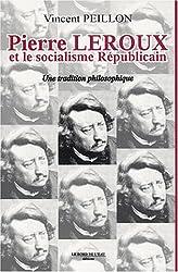 Pierre Leroux et le socialisme républicain : Une tradition philosphique