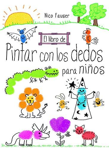 El Libro De Pintar Con Los Dedos Para Niños por Nico Fauser