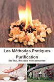 Méthodes pratiques de purification : Des lieux, des objets et des personnes