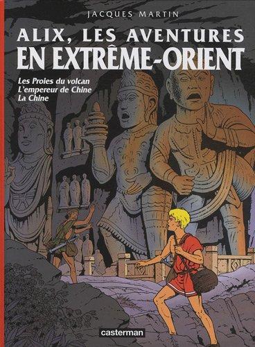 Alix, les aventures en Extrême-Orient : Les Proies du volcan ; L'empereur de Chine ; La Chine