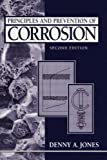 Principles and Prevention of Corrosion by Jones, Denny A. (2001) Paperback