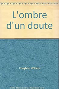 L'ombre d'un doute par William J. Coughlin