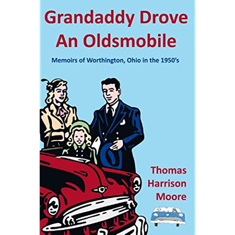 Grandaddy Drove An Oldsmobile: Memoirs of Worthington, Ohio in the 1950s (English Edition)
