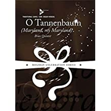 O Tannenbaum: (Maryland, my Maryland). 2 Trompeten, Horn in F/Flügelhorn, Posaune, Tuba. Partitur und Stimmen. (Holiday Celebration Series)