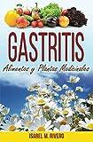GASTRITIS. Alimentos y Plantas Medicinales.: Conoce TODO sobre la gastritis, y aprende cómo tratarla con la alimentación, con zumos y con las plantas medicinales más efectivas.