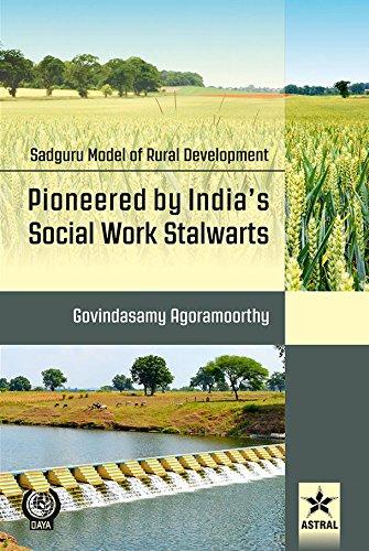 Sadguru Model of Rural Development: Pioneered by India's Social Work Stalwarts [Hardcover] [Jan 01, 2017] Govindasamy Agoramoorthy [Hardcover] [Jan 01, 2017] Govindasamy Agoramoorthy