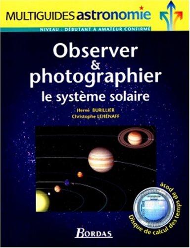 Observer et photographier le système solaire par Hervé Burillier