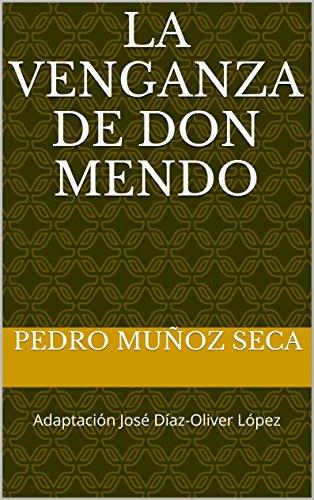 La venganza de don Mendo: Adaptación José Díaz-Oliver López por Pedro Muñoz Seca