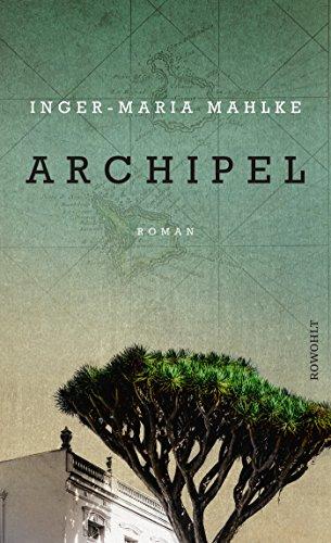 Buchseite und Rezensionen zu 'Archipel' von Inger-Maria Mahlke