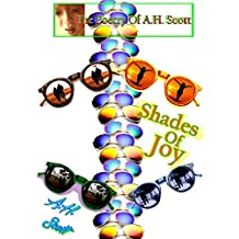 The Poetry Of A.H. Scott: Shades Of Joy (English Edition)