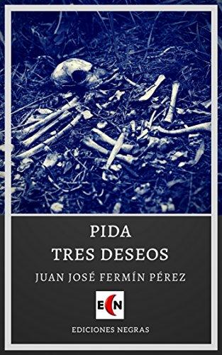 Pida tres deseos por Juan José Fermín Pérez