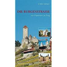 Die Burgenstrasse: von Mannheim bis Prag
