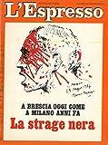 A Brescia oggi come a Milano nel '69. La strage nera.