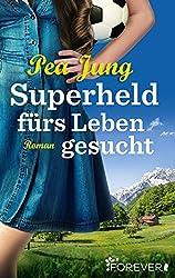 Superheld fürs Leben gesucht: Roman
