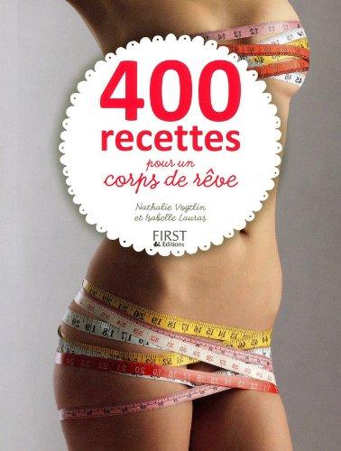 400 recettes pour un corps de rêve par Isabelle LAURAS