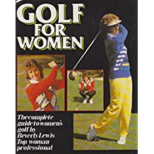Golf For Women - The Complete Guide To Women's Golf